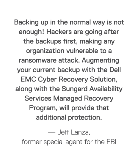 Backing up in the normal way is not enough  Hackers are going after the backups first, making any organization vulner